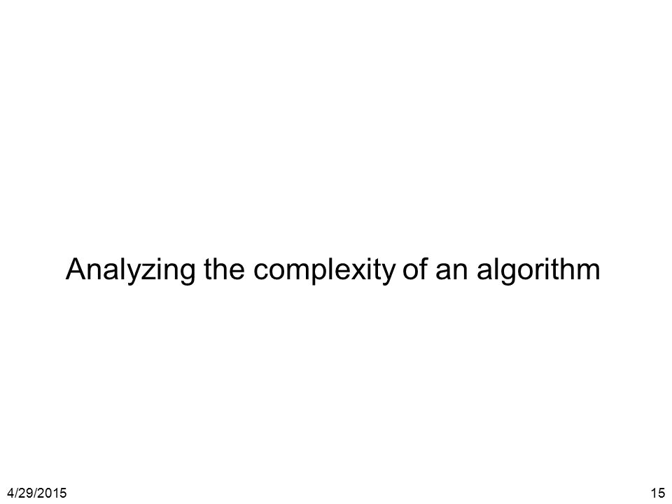 Analyzing the complexity of an algorithm