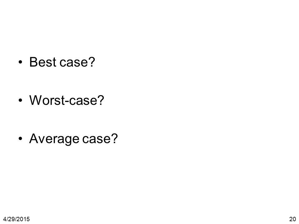 Best case Worst-case Average case 4/13/2017