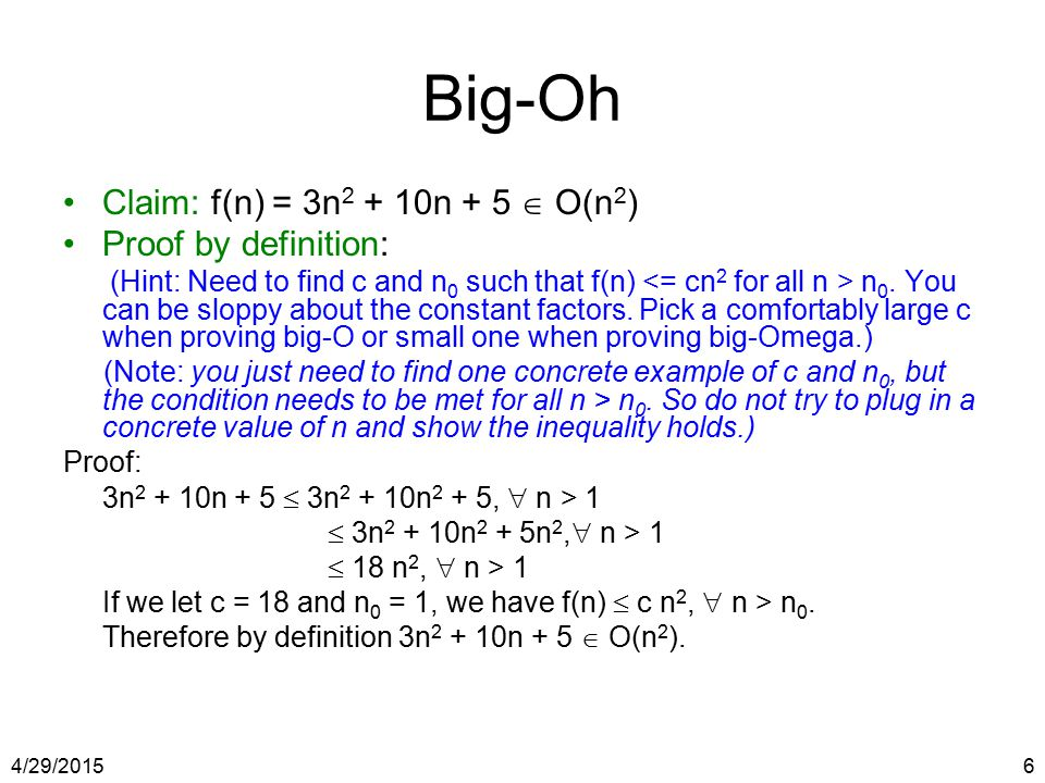 Big-Oh Claim: f(n) = 3n2 + 10n + 5  O(n2) Proof by definition: