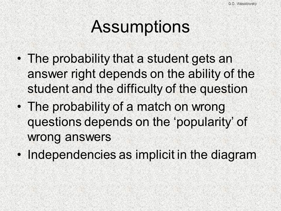 G.O. Wesolowsky Assumptions.