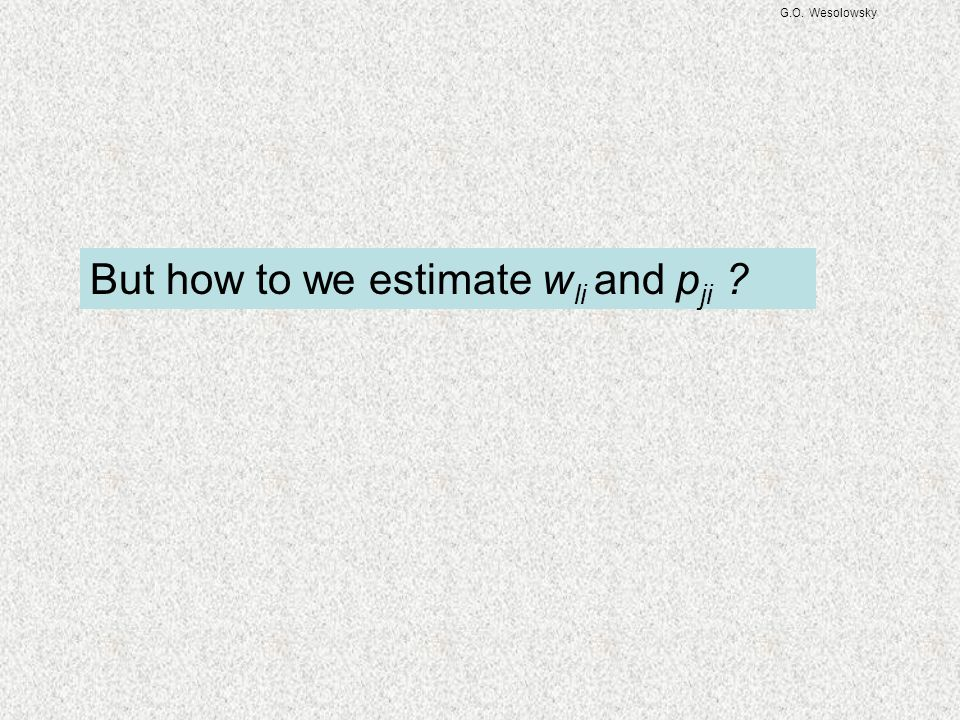 But how to we estimate wli and pji