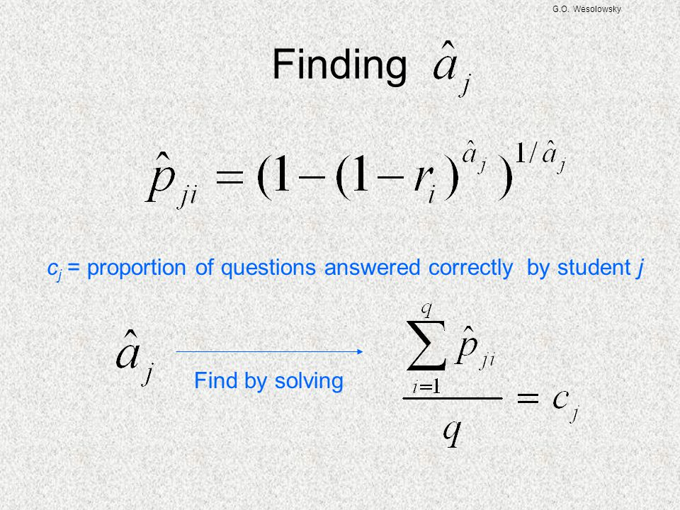 Finding cj = proportion of questions answered correctly by student j