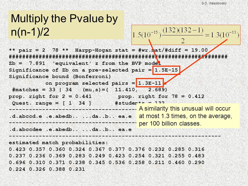 Multiply the Pvalue by n(n-1)/2