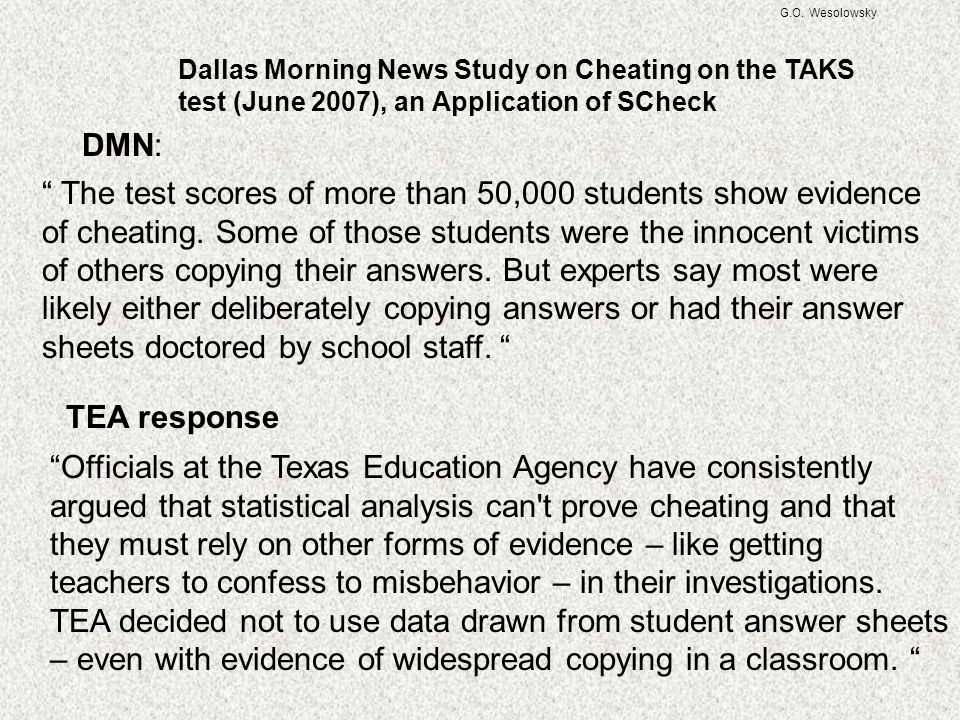 G.O. Wesolowsky Dallas Morning News Study on Cheating on the TAKS test (June 2007), an Application of SCheck.