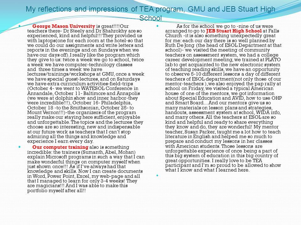 My reflections and impressions of TEA program, GMU and JEB Stuart High School