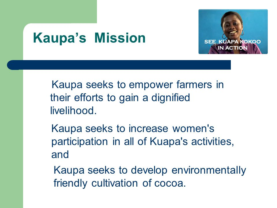 Kaupa's Mission Kaupa seeks to empower farmers in their efforts to gain a dignified livelihood.