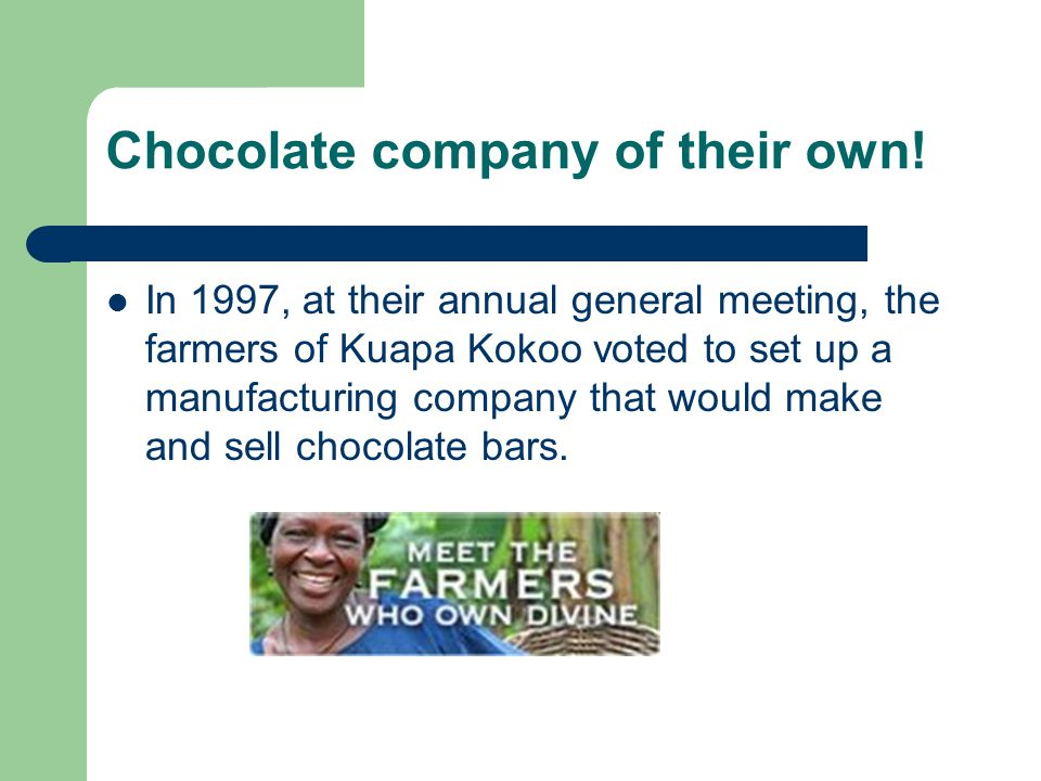Chocolate company of their own!