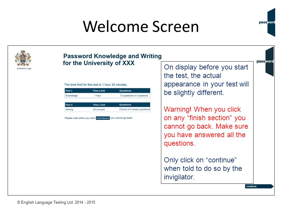 Welcome Screen On display before you start the test, the actual appearance in your test will be slightly different.