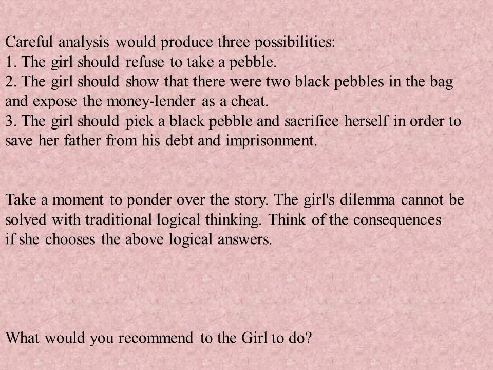 Careful analysis would produce three possibilities: