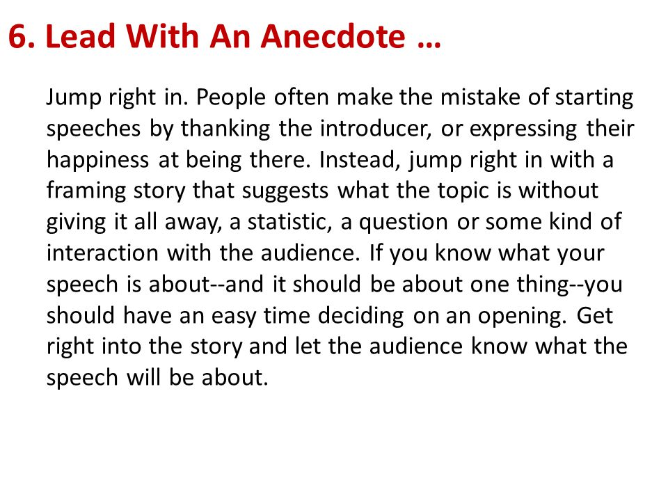 6. Lead With An Anecdote …