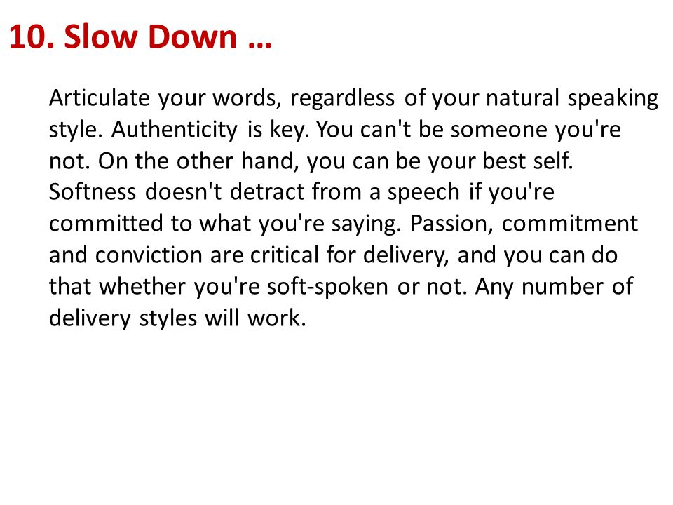 10. Slow Down …