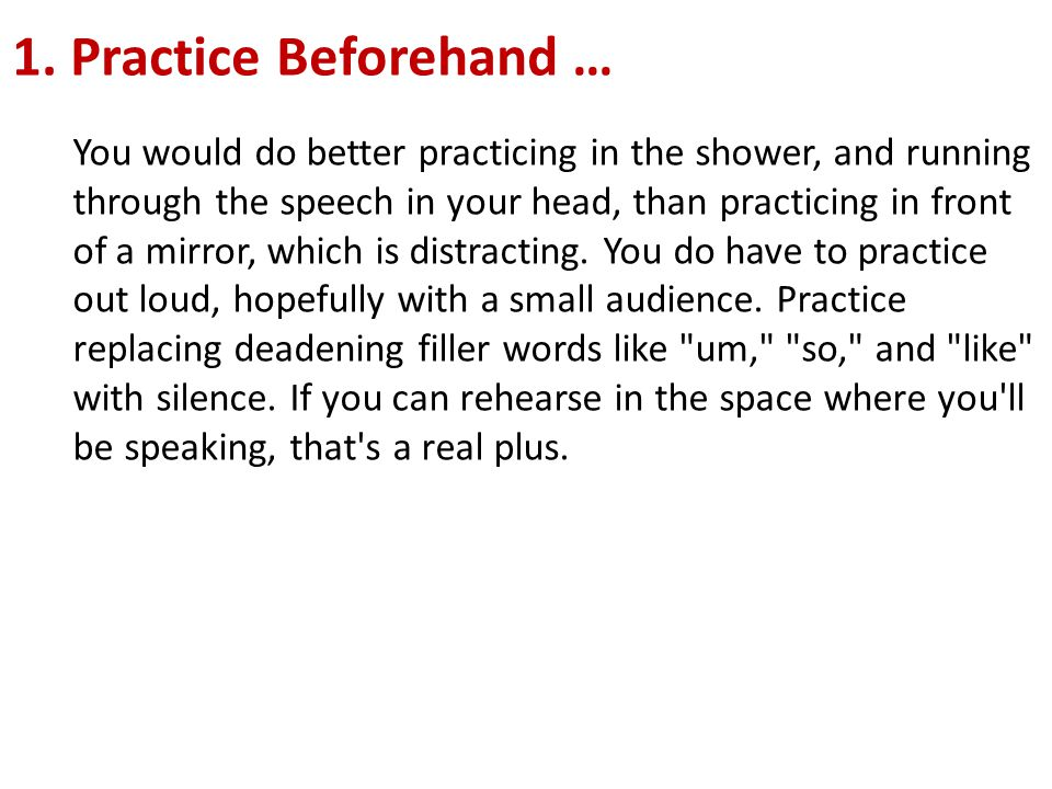 1. Practice Beforehand …