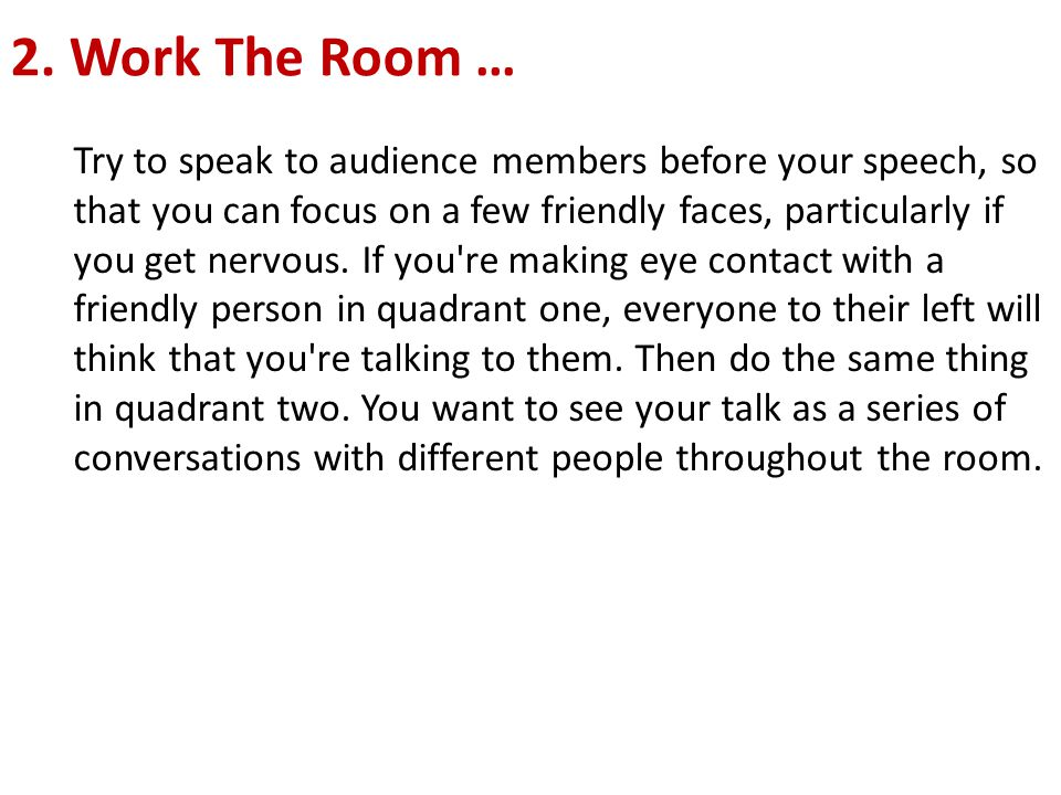 2. Work The Room …