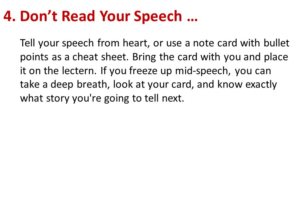 4. Don't Read Your Speech …
