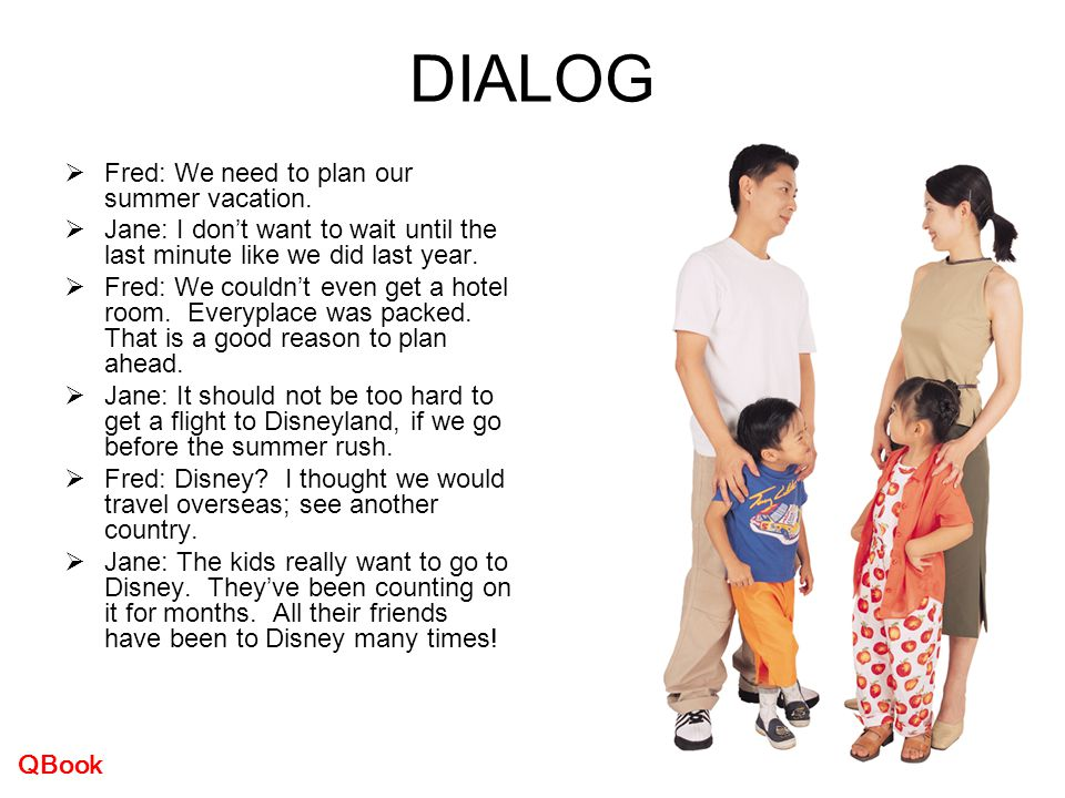 DIALOG Fred: We need to plan our summer vacation.