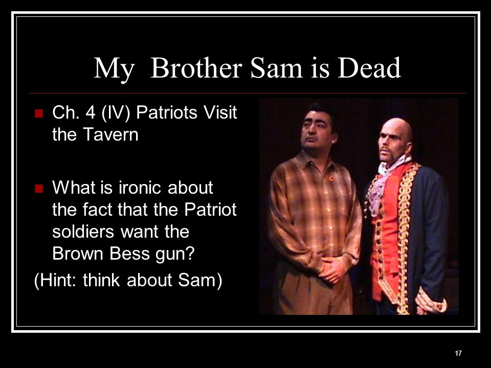 My Brother Sam is Dead Ch. 4 (IV) Patriots Visit the Tavern