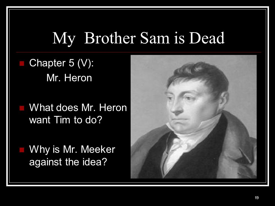 My Brother Sam is Dead Chapter 5 (V): Mr. Heron