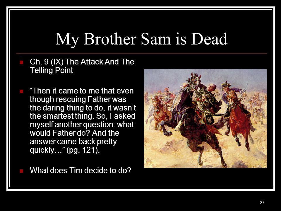 My Brother Sam is Dead Ch. 9 (IX) The Attack And The Telling Point