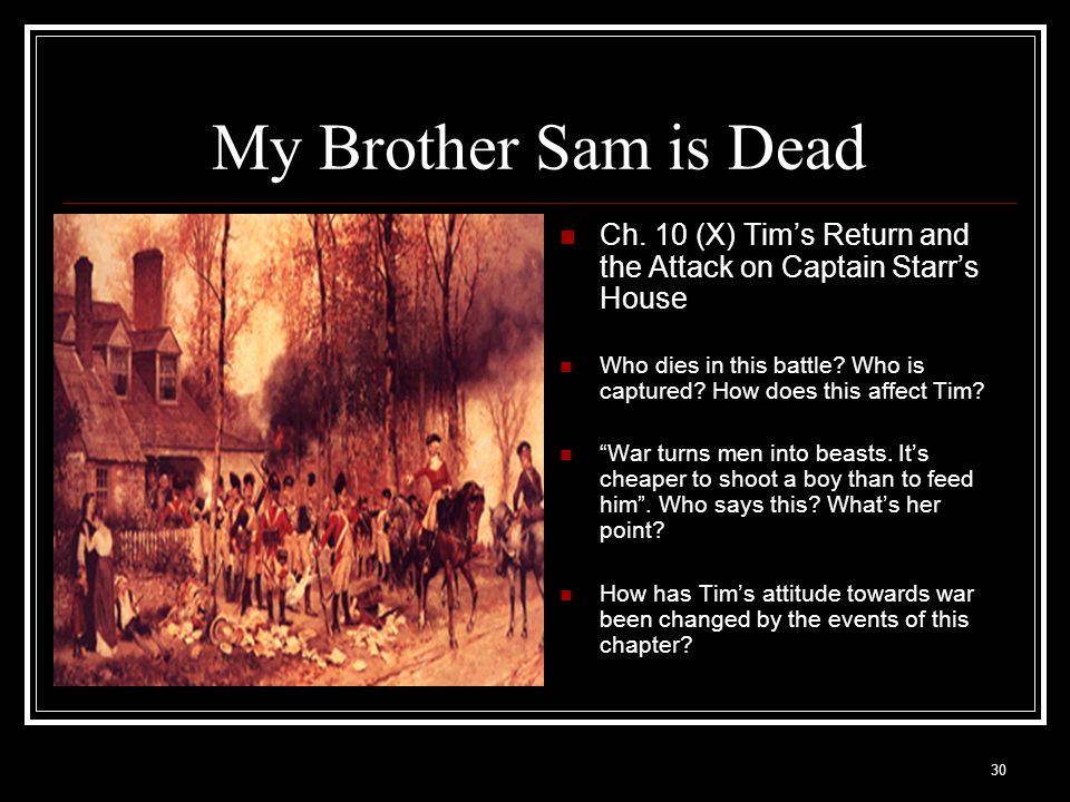 My Brother Sam is Dead Ch. 10 (X) Tim's Return and the Attack on Captain Starr's House.