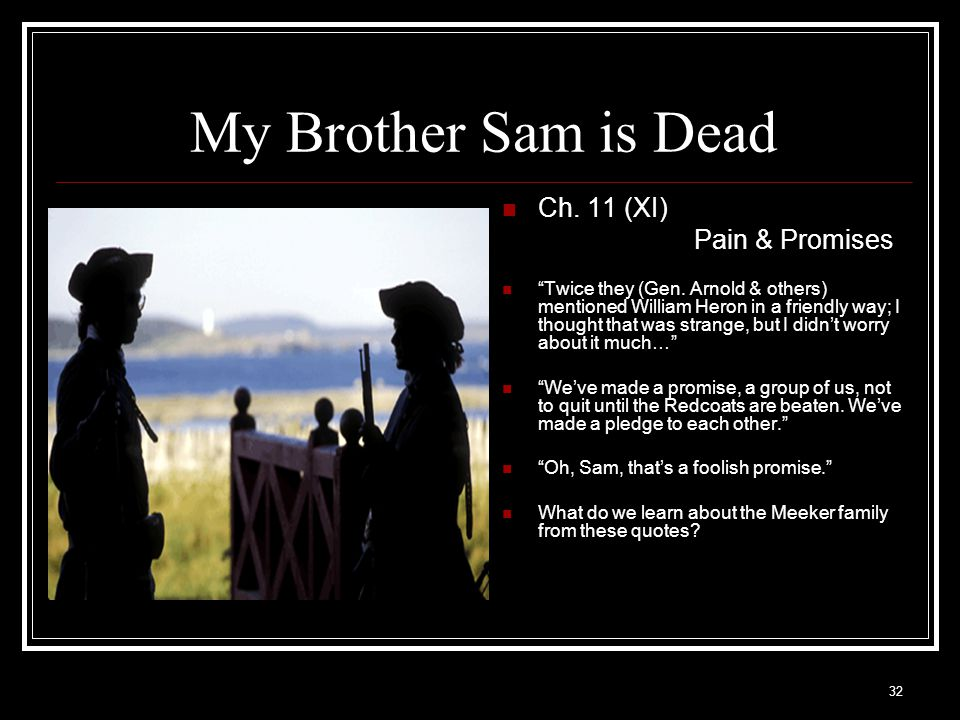 My Brother Sam is Dead Ch. 11 (XI) Pain & Promises