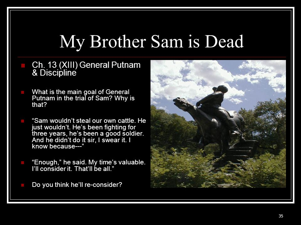 My Brother Sam is Dead Ch. 13 (XIII) General Putnam & Discipline