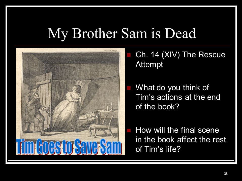 My Brother Sam is Dead Tim Goes to Save Sam
