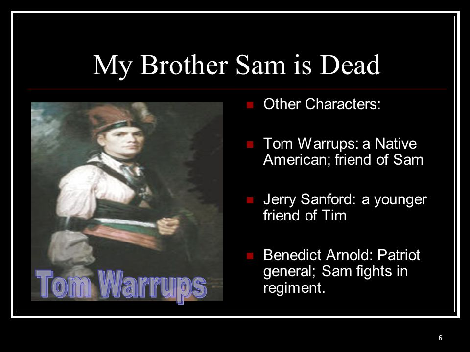 My Brother Sam is Dead Tom Warrups Other Characters: