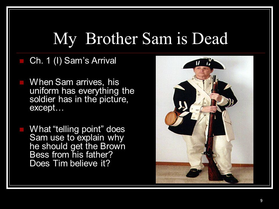 My Brother Sam is Dead Ch. 1 (I) Sam's Arrival