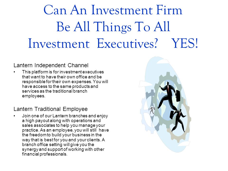 Can An Investment Firm Be All Things To All Investment Executives YES!
