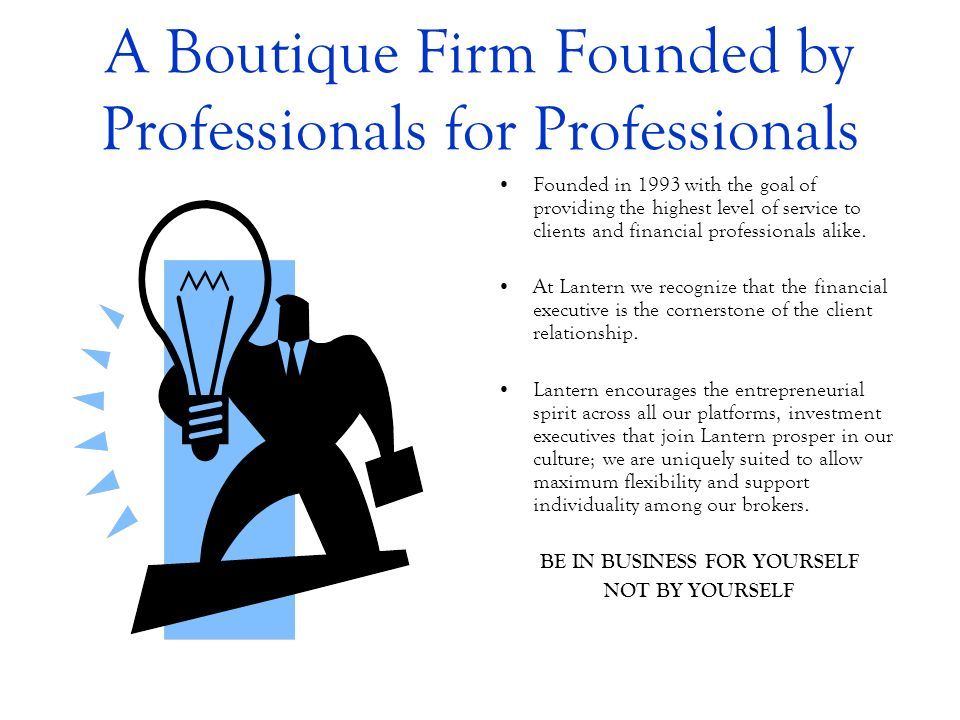 A Boutique Firm Founded by Professionals for Professionals