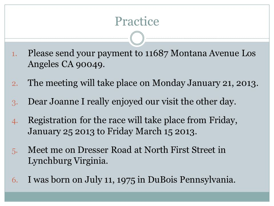Practice Please send your payment to 11687 Montana Avenue Los Angeles CA 90049. The meeting will take place on Monday January 21, 2013.