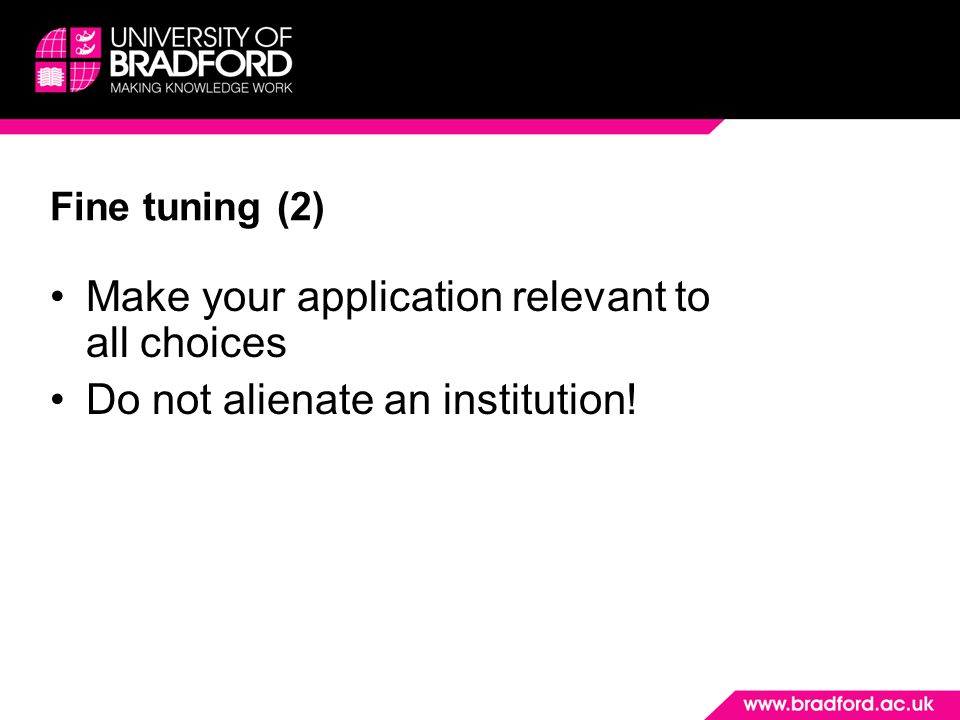 Make your application relevant to all choices