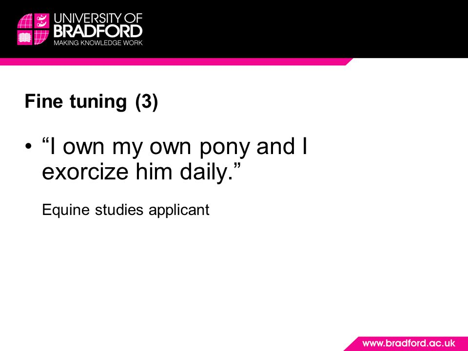 I own my own pony and I exorcize him daily. Equine studies applicant