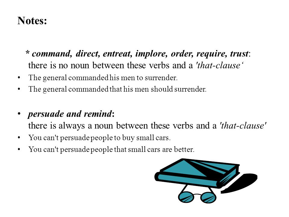 Notes: * command, direct, entreat, implore, order, require, trust: there is no noun between these verbs and a that-clause'