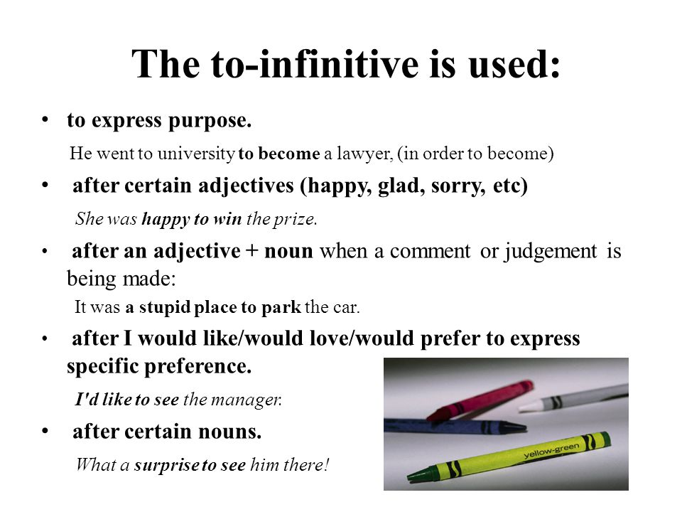The to-infinitive is used: