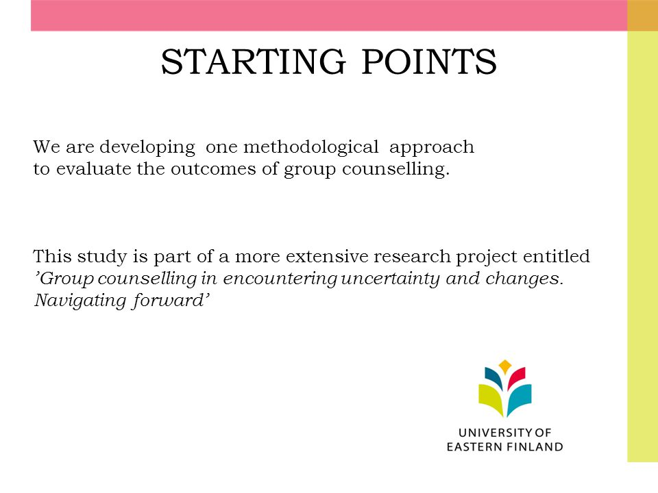 STARTING POINTS We are developing one methodological approach