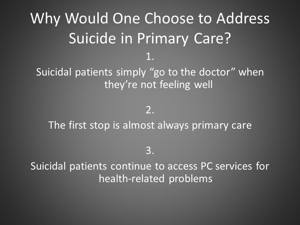 Why Would One Choose to Address Suicide in Primary Care