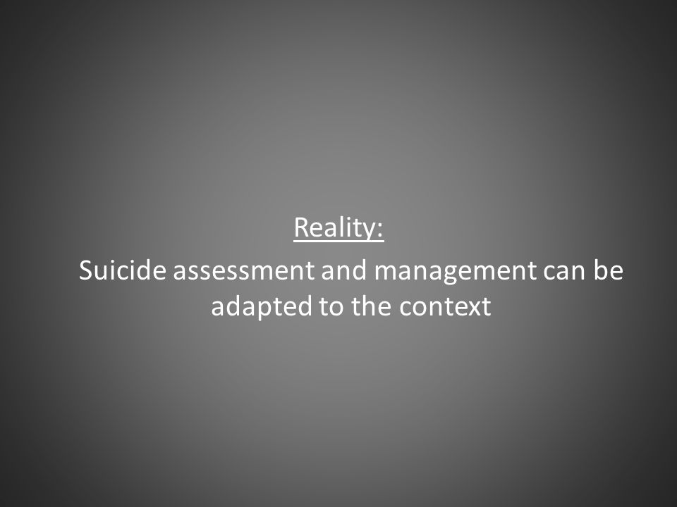 Suicide assessment and management can be adapted to the context