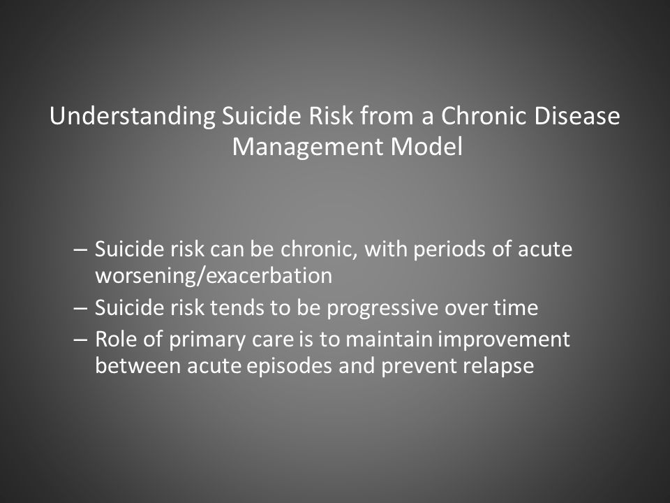 Understanding Suicide Risk from a Chronic Disease Management Model