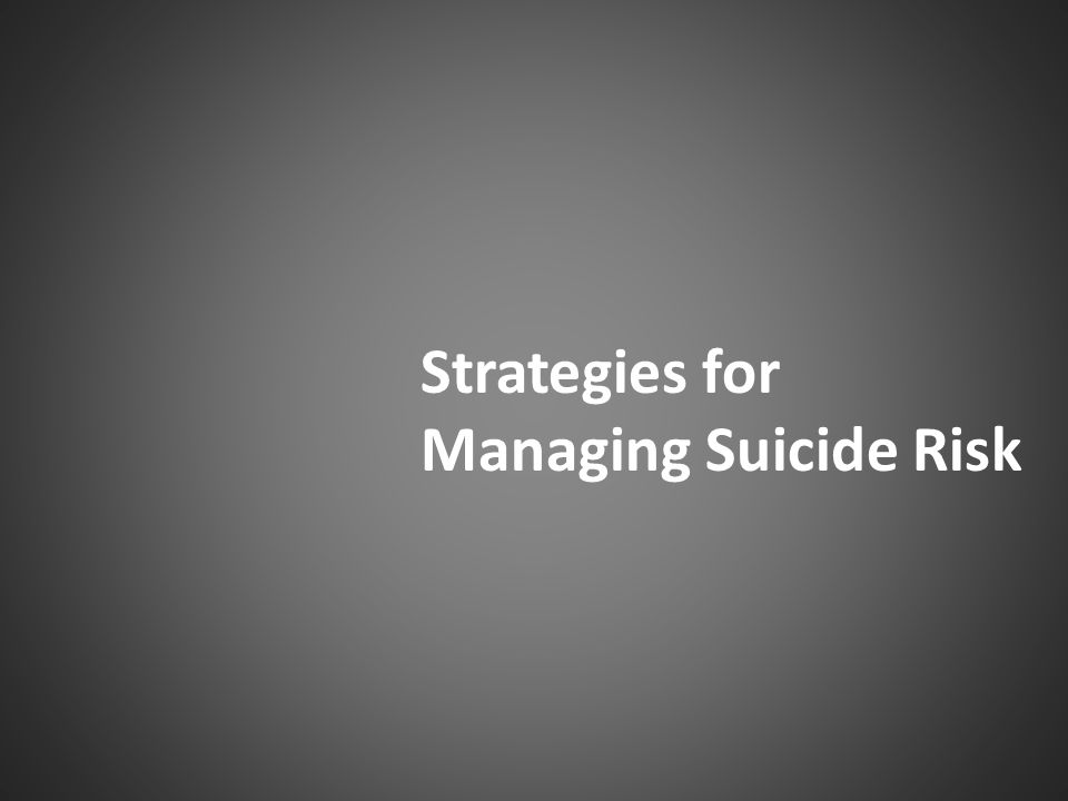 Strategies for Managing Suicide Risk