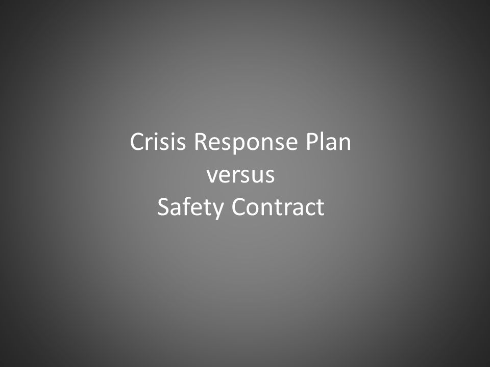 Crisis Response Plan versus Safety Contract