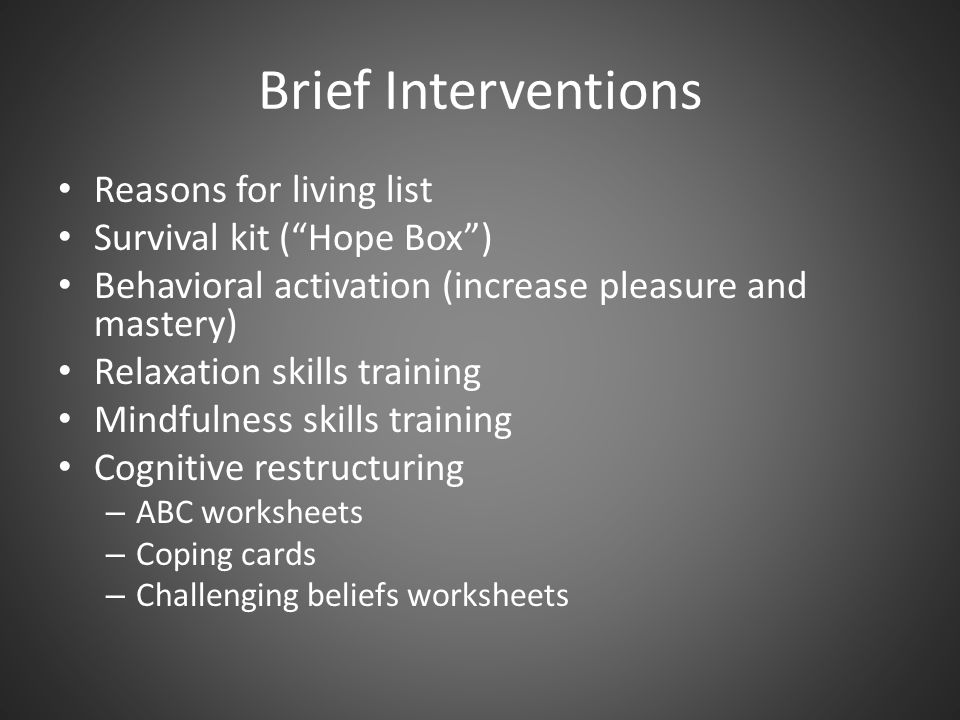 Brief Interventions Reasons for living list Survival kit ( Hope Box )