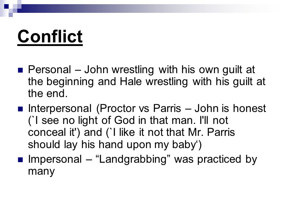 Conflict Personal – John wrestling with his own guilt at the beginning and Hale wrestling with his guilt at the end.