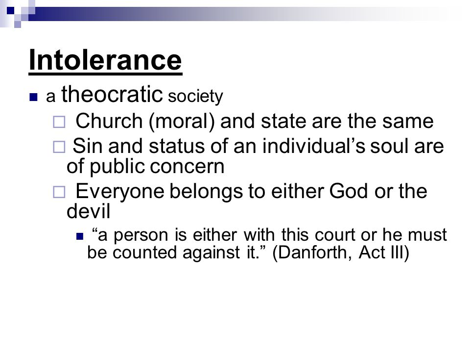 Intolerance Church (moral) and state are the same