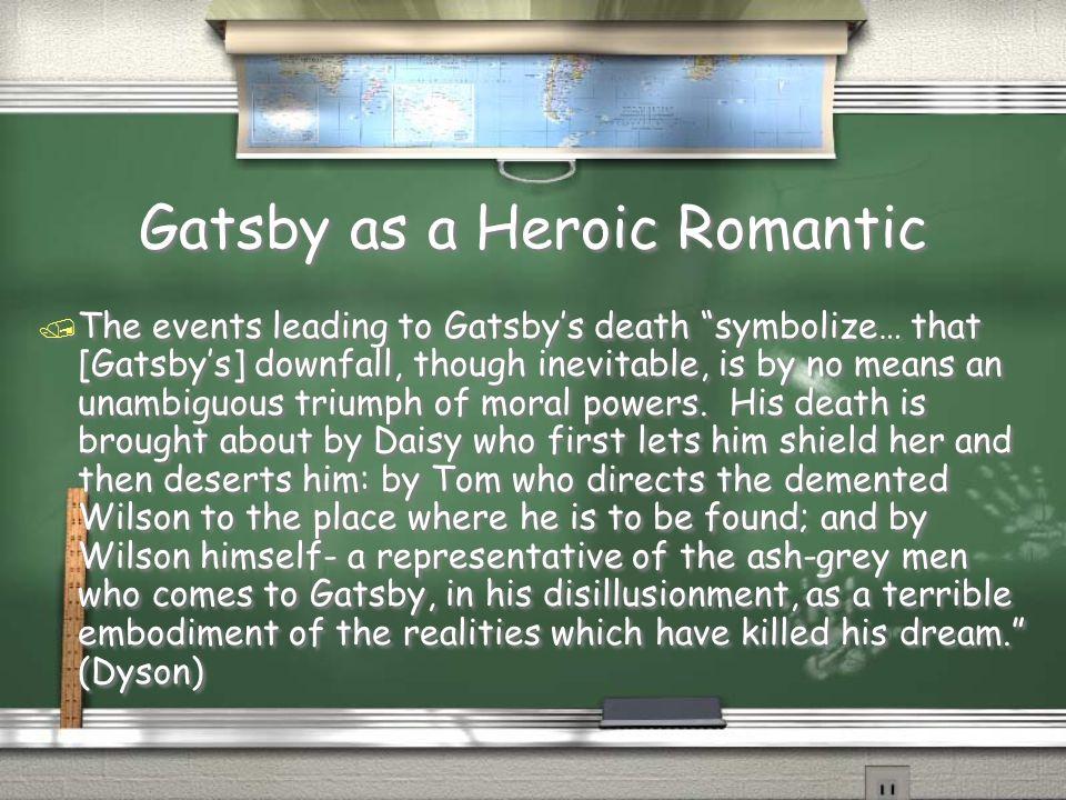 Gatsby as a Heroic Romantic