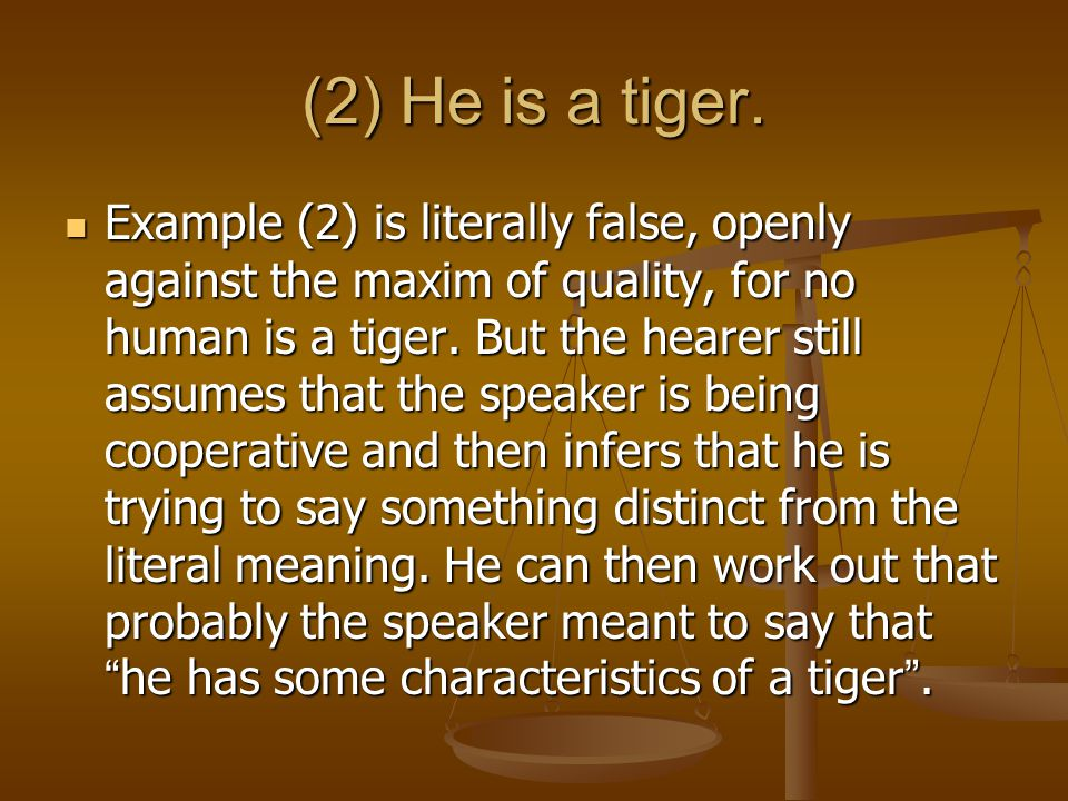 (2) He is a tiger.