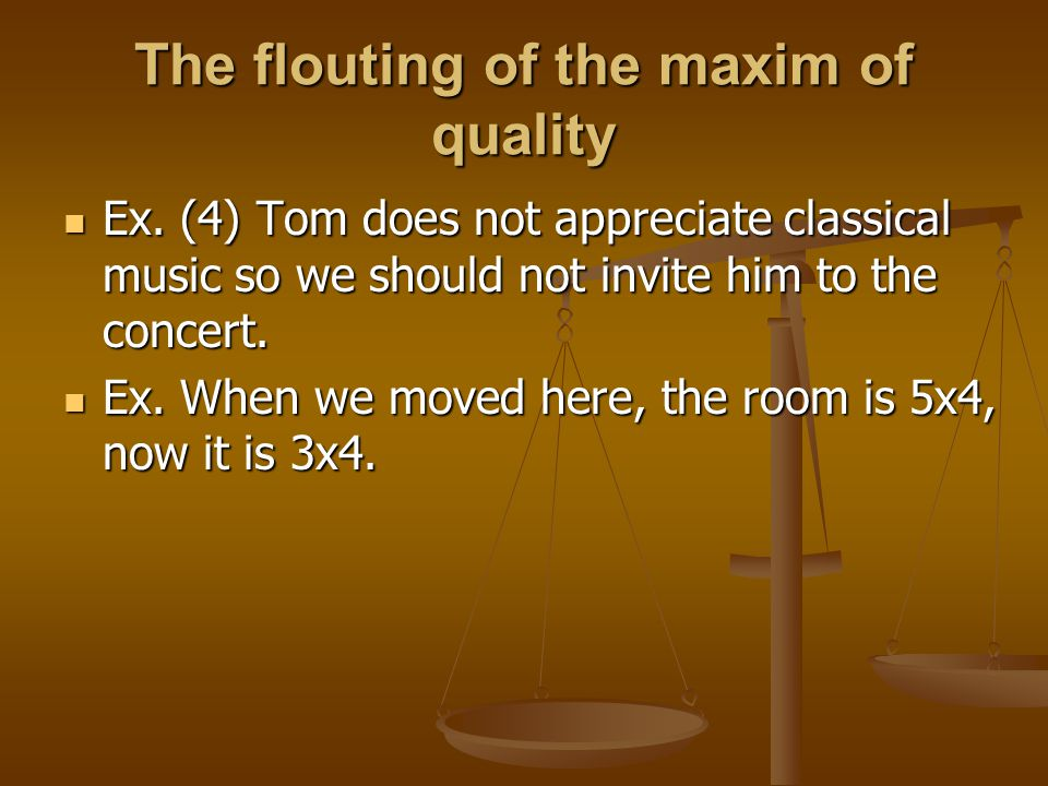 The flouting of the maxim of quality