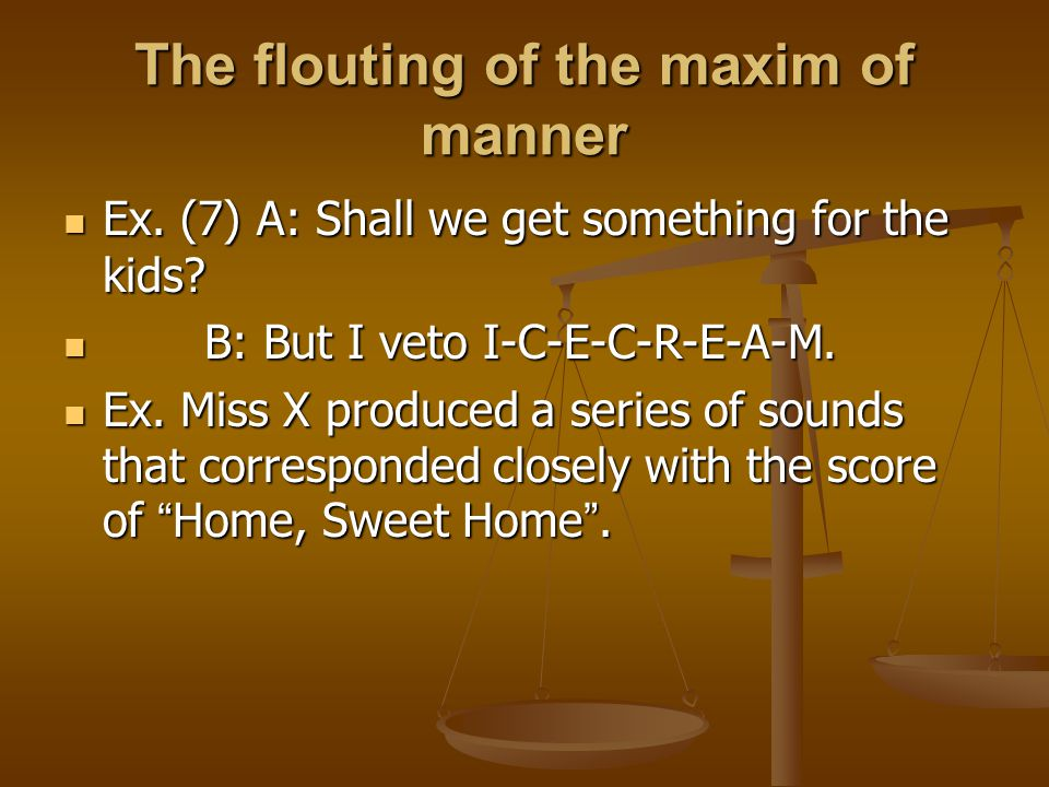 The flouting of the maxim of manner