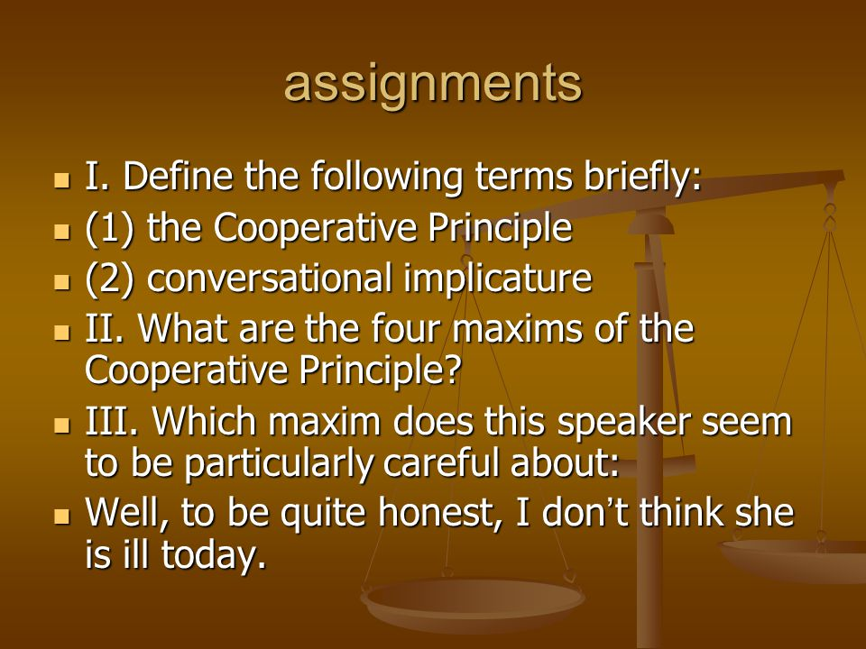 assignments I. Define the following terms briefly: