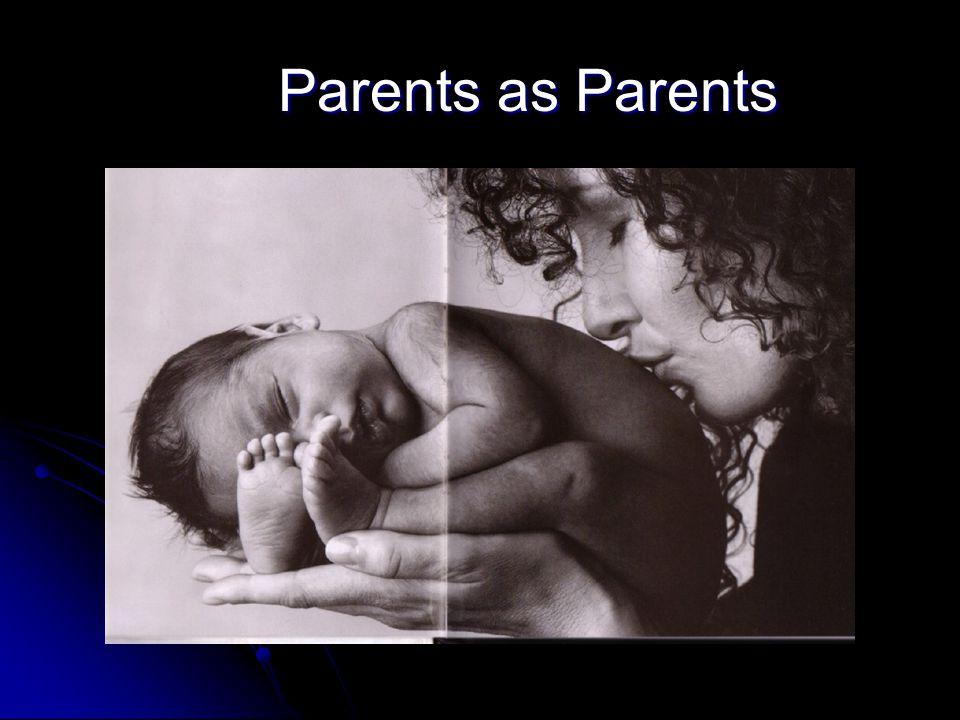 Parents as Parents